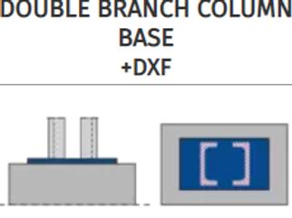 DOUBLE BRANCH COLUMN BASE+DXF