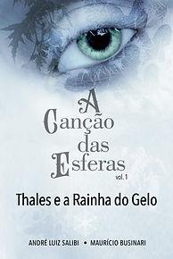 Capa e imagens do livro A Canção das Esferas - volume 1 - Thales e a Rainha do Gelo