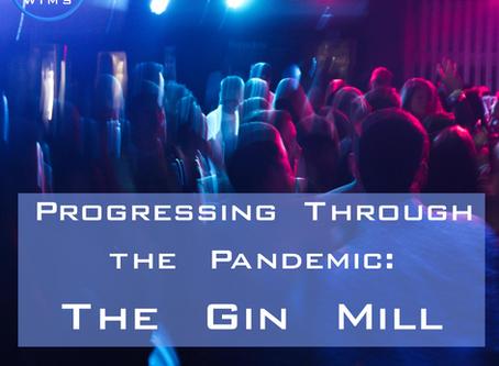 Progressing through the Pandemic: The Gin Mill by Evan Shirreffs