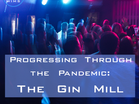 Progressing through the Pandemic: The Gin Mill by Evan Shirreffs