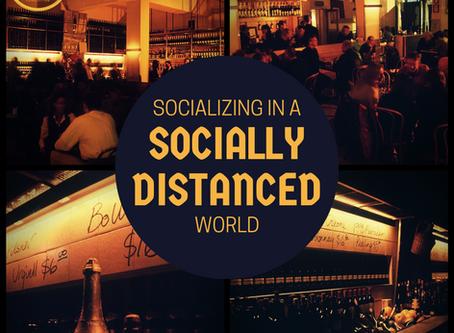 SOCIALIZING IN A SOCIALLY DISTANCED WORLD BY EVAN SHIRREFFS