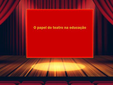 O Papel do teatro na educação