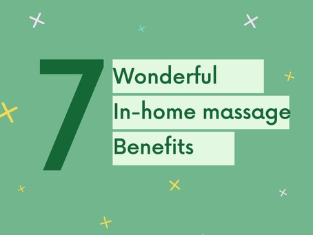BENEFIT OF IN-HOME MASSAGE