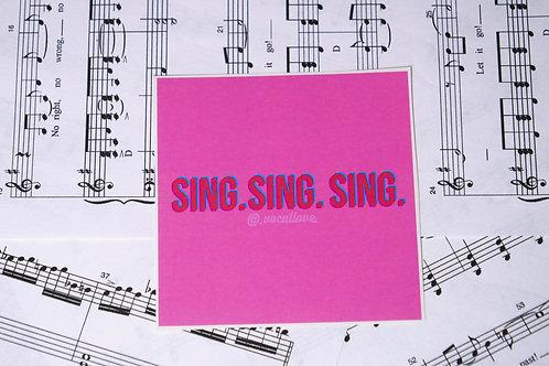 Sing. Sing. Sing. Sticker