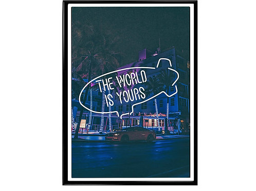 The World is Yours Miami Night Hypebeast Poster Printable