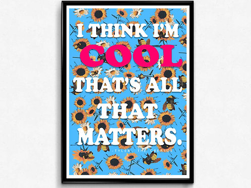 Tyler The Creator Quote Poster, I Think I'm Cool Hypebeast Poster Wall Art