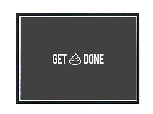 Get Poop Done Poster, Funny Poster, Gag Pos