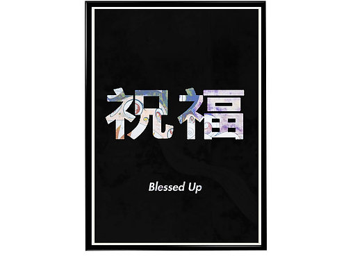 Blessed Up Japanese Calligraphy Poster, Hypebeast Poster, Modern Pop Art Posters