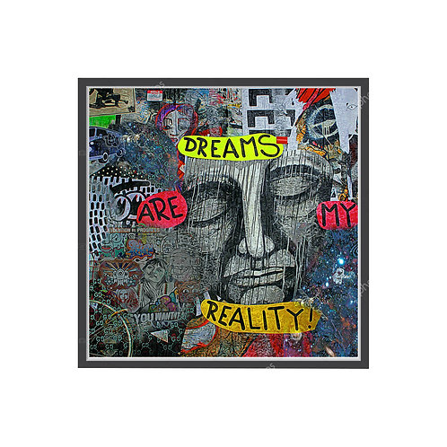 Dreams Are Reality Graffiti Poster, Hypebeast Poster, Pop Culture Poster Art