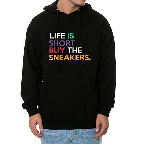 Life is Short Buy The Sneakers Hoodie, Streetwear Hypebeast Sweatshi