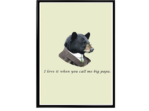 Call Me Big Poppa Notorious Big Quote Poster, Funny Animal Art, Hypebeast Poster