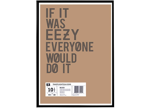 If It Was EEzy Poster, Hypebeast Poster, Sneaker Poster, Motivational Slogan