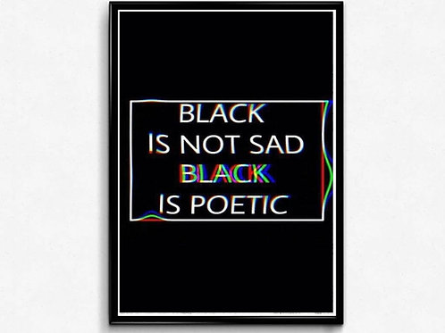 Black Is Poetic Poster, Motivational Quote Poster Print