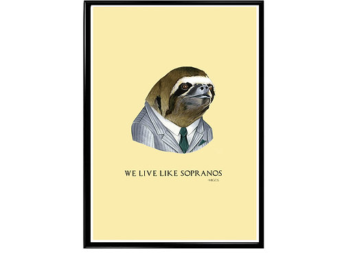We live Like Sopranos Migos Quote Poster, Funny Animal Art, Hypebeast Poster