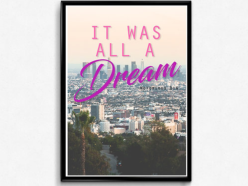 It Was All A Dream Poster, Notorious Big Quote Poster Print