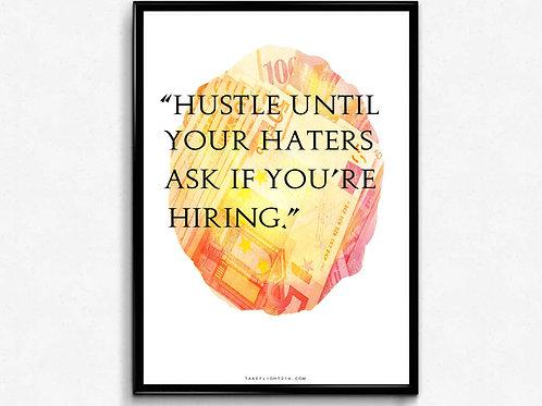 Hustle Hard Poster, Hypebeast Poster Print, Graffiti Street Art, Motivational