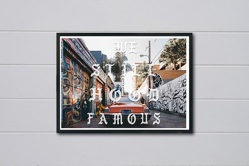 We Still Hood Famous Kanye West Font Poster, TLOP Art Poster, Hypebeast Art
