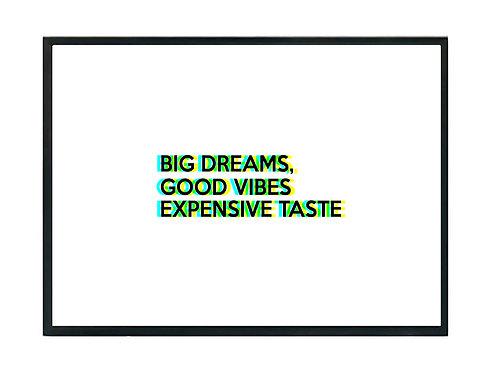 Big Dreams, Expensive Taste Poster, Motivational Poster, Minimal Art Poster