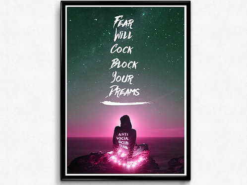 Fear Will Cock Block Dreams Poster, Hypebeast Poster Print, Graffiti Street Art