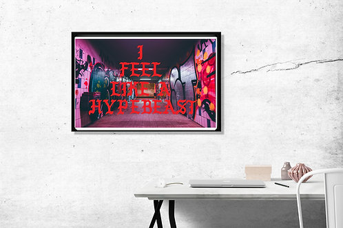 I Feel Like A Hypebeast Subway Poster, Urban Street Art, Kanye West Style Print