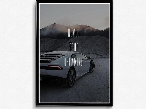 Never Stop Dreaming Poster Motivational Quote Poster Lamborghini Huracan Print