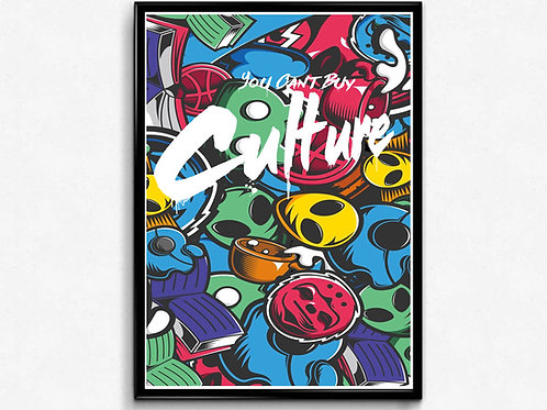 Custom Can't Buy Culture Graffiti Poster, Hypebeast Poster Print, Pop Culture