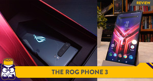 [Review] The Real OG of Gaming Phones: The ROG Phone 3
