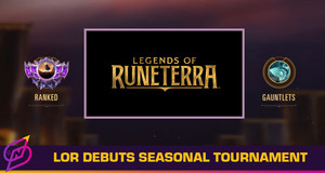 Legends of Runeterra Debuts In-Game Seasonal Tournaments