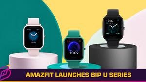 """Amazfit Announces the """"Bip U"""" Smartwatch Lineup"""