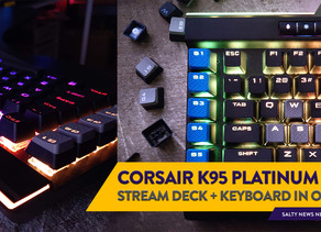 [Review] Stream Deck and Keyboard in One: The Corsair RGB K95 Platinum XT Mechanical Gaming Keyboard