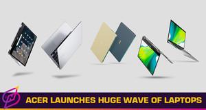 Acer Reveals Huge Wave of New Swift, Aspire, Spin, Chromebook Laptops