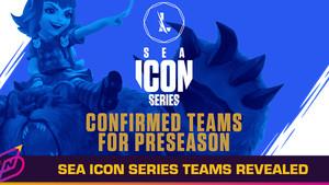 Wild Rift SEA Icon Series: Preseason Teams Revealed