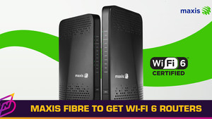 Maxis is Now Providing Wi-Fi 6 Routers for Maxis Fibre Users Above 100Mbps