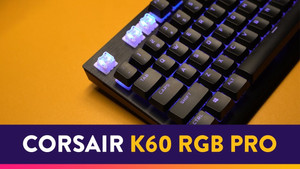 [VIDEO] Corsair K60 RGB Pro - Budget Cherry Switches?
