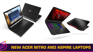 Acer Introduces AMD Ryzen 5000-Powered Nitro and Aspire Laptops