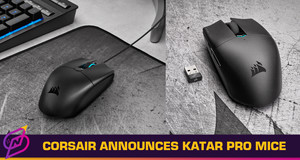 Corsair Announces Katar Pro Gaming Mice, Wired and Wireless Versions Available