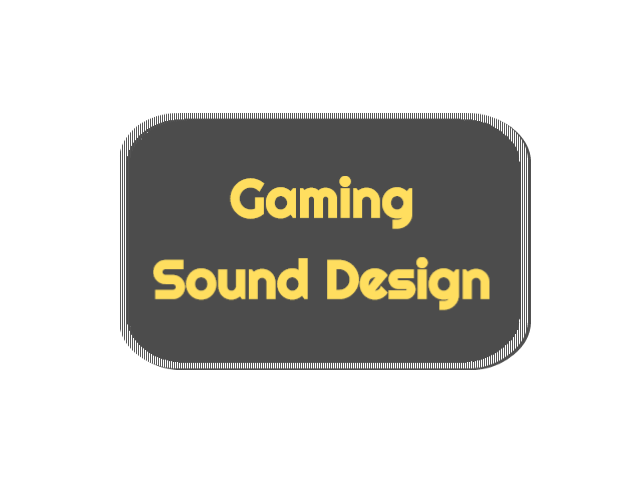 Gaming Sound Design