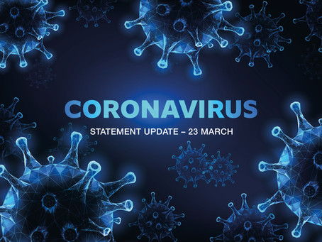 COVID-19 Statement - 23rd March