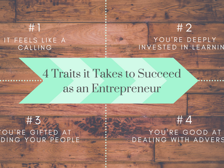 4 Traits it Takes to Succeed as an Entrepreneur