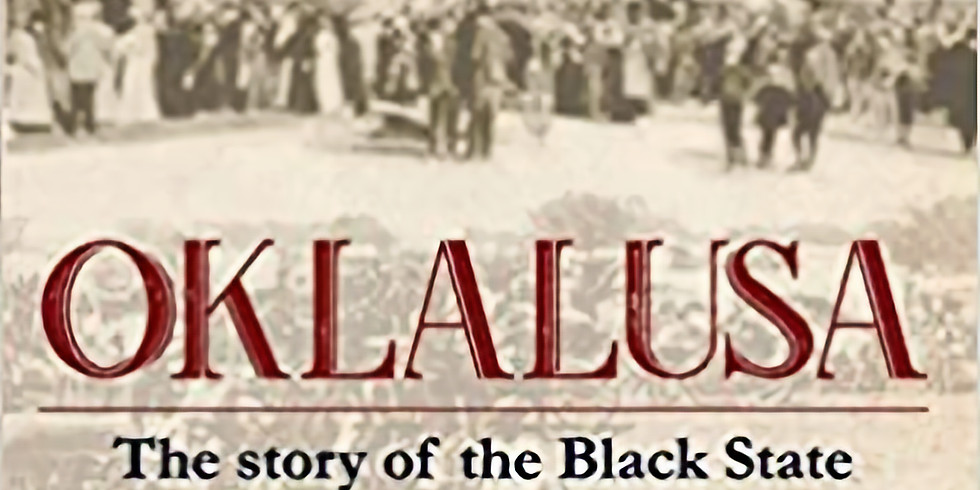 Oklalusa: The Story of the Black State Movement in OK Territory