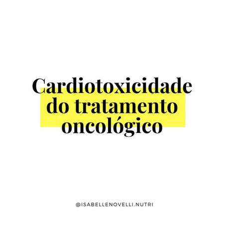 Cardiotoxicidade no tratamento oncológico