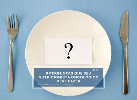 Oito perguntas que seu nutricionista oncológico deve fazer