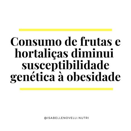 Consumo de frutas e hortaliças diminui a susceptibilidade genética à obesidade
