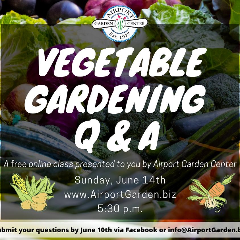 Vegetable Gardening Q&A ONLINE!