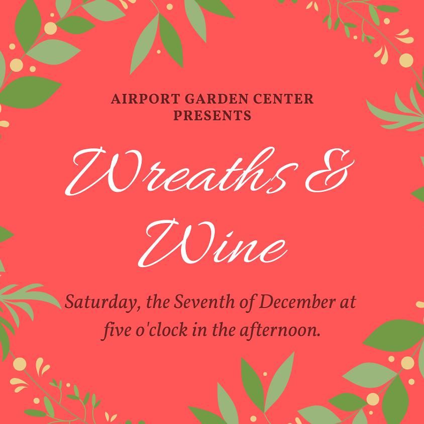Wreaths & Wine  CLASS 2