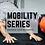 Thumbnail: Mobility Series