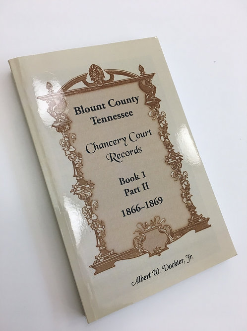 Blount Co. Chancery Ct. Records, Book 1 (Pt 2); 1866-1869