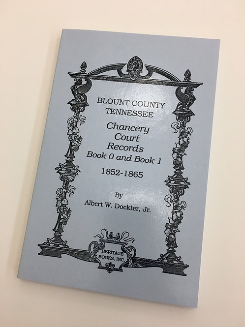 Blount Co. Chancery Ct. Records (Books 0 & 1), 1852-1865