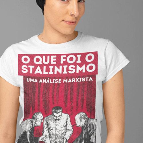 Camiseta - O que foi o Stalinismo