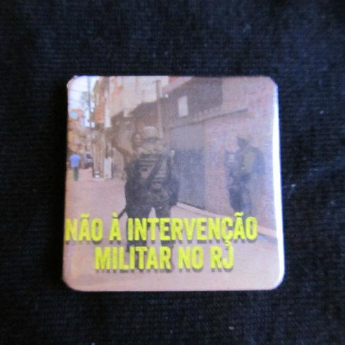 Bóton Quadrado - Não a intervenção militar no RJ